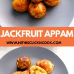 jackfruit appam served in the grey plate